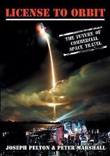 License to Orbit: The Future of Commercial Space Travel (Apogee Books-ExLibrary