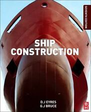 Ship Construction by G. J. Bruce, George J. Bruce, David J. Eyres and D. J....