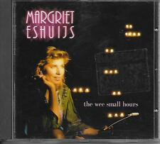 MARGRIET ESHUIJS - The wee small hours CD Album 13TR (ARIOLA) 1993 HOLLAND
