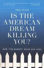"""Is the American Dream Killing You?: How """"the Market"""" Rules Our Lives-ExLibrary"""