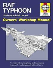 RAF Typhoon Manual: An Insight into Owning, Flying and Maintaining the World's Most Advanced Multi-role Fast Jet by Anthony Loveless (Hardback, 2013)