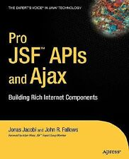 Pro JSF and Ajax: Building Rich Internet Components (Expert's Voice in Java)