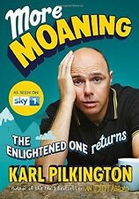 More Moaning: The Enlightened One Returns, Pilkington, Karl Book