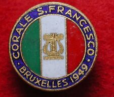 """PICCOLO DISTINTIVO SMALTI """"CORALE SAN FRANCESCO BRUXELLES 1949"""" CORO ORCHESTRA"""