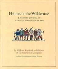 Homes in the Wilderness: A Pilgrim's Journal of Plymouth Plantation in 1620