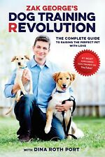 Zak George's dog training revolution: the complete guide to raising...(PDF)