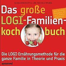 Das große LOGI-Familienkochbuch: Die LOGI-Ernährung... | Buch | Zustand sehr gut