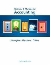 Financial and Managerial Accounting by Charles T. Horngren, M. Suzanne Oliver an