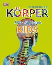 Der menschliche Körper für clevere Kids von Richard Walker (2013, Gebundene...