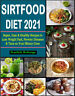 Sirtfood Diet #2021  Super, Easy & Healthy Recipes to Lose Weight COOKBOOK 2021