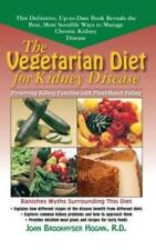 The Vegetarian Diet for Kidney Disease: Preserving Kidney Function with Plant