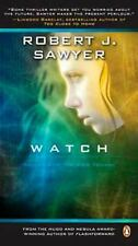 Watch: Book Two In The WWW Trilogy by Sawyer, Robert J