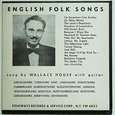 "ENGLISH FOLK SONGS - WALLACE HOUSE. FOLKWAYS VG 10"" & full insert. British Folk"