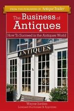 The Business of Antiques: How to Succeed in the Antiques World by Jordan, Wayne