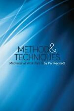 Method and Techniques Part Three : Motivational Work by Per Revstedt (2014,...
