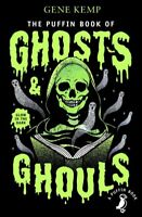 Puffin Book of Ghosts and Ghouls, Paperback by Kemp, Gene; Kemp, Gene (EDT); ...