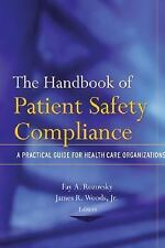 The Handbook of Patient Safety Compliance: A Practical Guide for Healt-ExLibrary