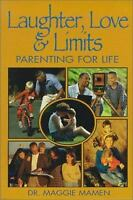 Laughter, Love and Limits : Parenting for Life Paperback Maggie Mamen