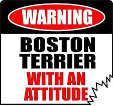 """WARNING BOSTON TERRIER WITH AN ATTITUDE 4"""" DIE-CUT DOG STICKER"""