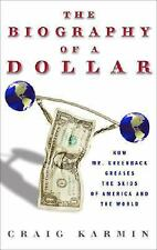 Biography of the Dollar: How the Mighty Buck Conquered the World and Why It&apos