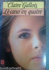 Livre de poche / Roman  - Le coeur en quatre - Claire Gallois