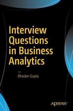 INTERVIEW QUESTIONS IN BUSINESS ANALYTICS - NEW PAPERBACK BOOK