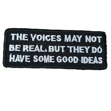 THE VOICES MAY NOT BE REAL BUT THEY DO HAVE GOOD IDEA Biker Jacket Iron On Patch