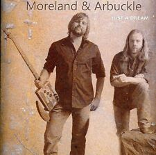 Just A Dream - Moreland & Arbuckle (2011, CD NEUF)