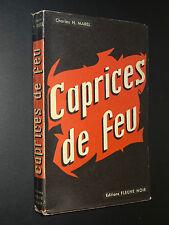 CAPRICES DE FEU - Charles H. Marel - EDITIONS FLEUVE NOIR