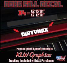 Dirtymax Door Sill * Decal sticker turbo Diesel Truck 1500 2500 Silverado Lift