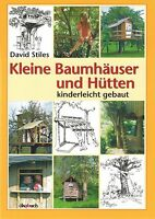 Kleine Baumhäuser & Hütten selber bauen. Lebende Holzhäuser im eigenen Garten!