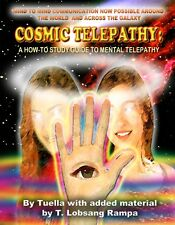 Cosmic Telepathy : A How-To Study Guide to Mental Telepathy by Tuella; Rampa