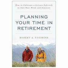 Planning Your Time in Retirement: How to Cultivate a Leisure Lifestyle to Suit