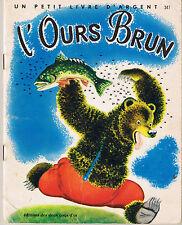 L'Ours Brun *  Petit livre d'argent deux coqs d'or album souple 1969