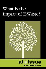 What Is the Impact of E-Waste ? (At Issue)
