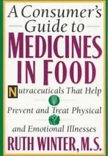 A Consumer's Guide to Medicines in Food: Nutraceuticals that Help Prevent and
