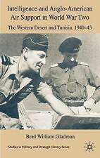Intelligence and Anglo-American Air Support in World War Two: The Western Desert