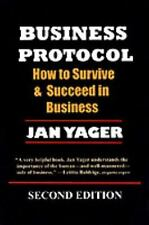 Business Protocol : How to Survive and Succeed in Business by Jan Yager...