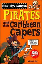 Pirates and their Caribbean Capers (Horribly Famous), Good, Michael Cox Book