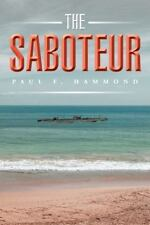 The Saboteur by Paul F. Hammond (2015, Paperback)