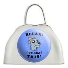Relax I've Goat This Got Funny Humor White Metal Cowbell Cow Bell Instrument