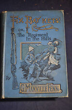 Ca 1900 *ILLUSTRATED* Fix Bay'Nets! or, The Regiment in the Hills: Manville Fenn