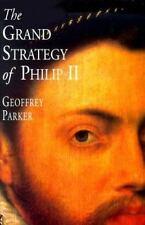 The Grand Strategy of Philip II by Parker, Professor Geoffrey, Parker, Geoffrey