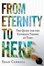 From Eternity to Here: The Quest for the Ultimate Theory of Time-ExLibrary