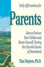 Daily Affirmations for Parents: How to Nurture Your Children and Renew-ExLibrary