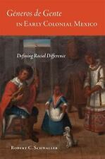 Géneros de Gente in Early Colonial Mexico : Defining Racial Difference by...