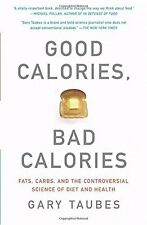Good Calories, Bad Calories: Fats, Carbs, and the Controversial Science