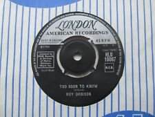 """ROY ORBISON Too Soon To Know/You'll Never Be Sixteen Again UK 7"""" Single EX Cond"""