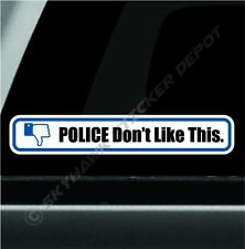 Police Don't Like This Funny Sticker Vinyl Decal Cop Police Officer Facebook JDM