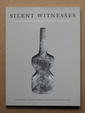 """""""SILENT WITNESSES - EARLY CYCLADIC ART OF THE THIRD MILLENNIUM BC"""", PB"""
